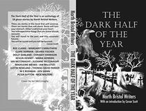 The Dark Half of the Year: By North Bristol Writers