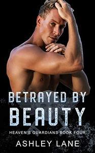 Betrayed By Beauty