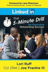 LinkedIn: The 5-Minute Drill for Executive Networking Success