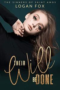 Their Will be Done: A Dark New Adult Reverse Harem Romance