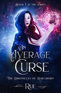An Average Curse: A Tale of Witches and Magic