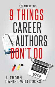 9 Things Career Authors Don't Do: Marketing