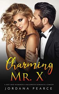 Charming Mr. X: A Hot & Humorous Halloween Romantic Comedy