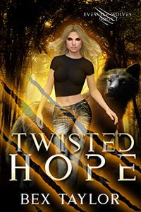Twisted hope: Evervale Wolves Book 1