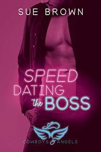 Speed Dating the Boss: Cowboys and Angels #1