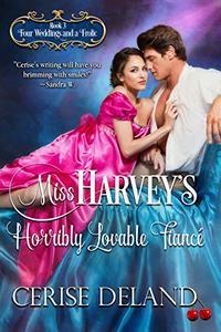 Miss Harvey's Horribly Lovable Fiancé: Four Weddings and a Frolic