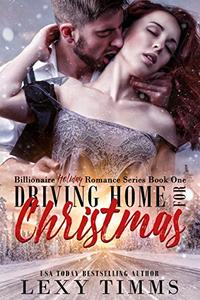 Driving Home for Christmas: steamy billionaire romance