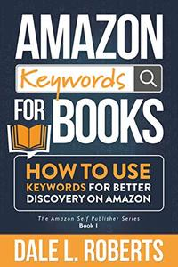 Amazon Keywords for Books: How to Use Keywords for Better Discovery on Amazon