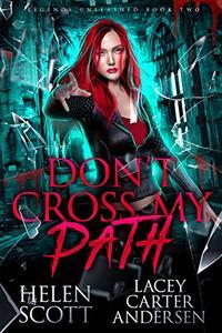 Don't Cross My Path: A Paranormal Reverse Harem Romance