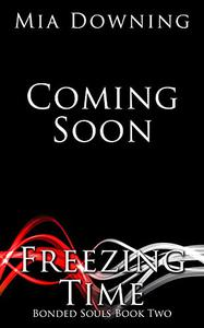 Freezing Time: An enemies-to-lovers romance