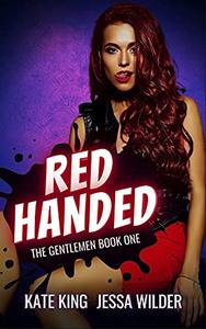 Red Handed: An Enemies to Lovers Mafia Romance