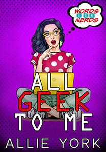 All Geek to Me