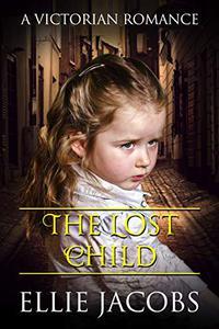 The Lost Child: A Victorian Romance