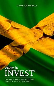 HOW TO INVEST: The Beginner's Guide to the Jamaican Stock Market