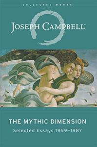 The Mythic Dimension: Selected Essays 1959–1987