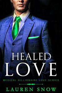 Healed Love: An Alpha Male Series