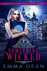 Something Wicked: A Why Choose Academy Series