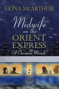 Midwife On The Orient Express: A Christmas Miracle