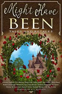 Might Have Been: Tales and Retales
