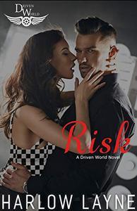 Risk: A Driven World Novel