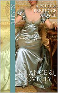 Nuance & Novelty: Pride and Prejudice Told from Kitty Bennet's Eyes: Book 4