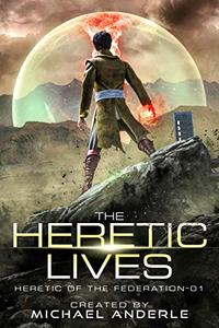 The Heretic Lives