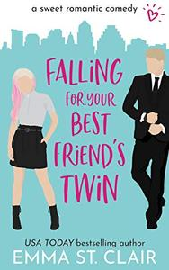 Falling for Your Best Friend's Twin: a Sweet Romantic Comedy