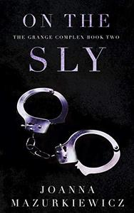 On the Sly : The Grange Complex Book 2