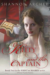 Kitty and the Captain: The First to Marry Series, A Pride & Prejudice Variation