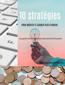 10 stratégies pour mériter et gagner plus d'argent
