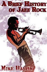 A Brief History of Jazz Rock