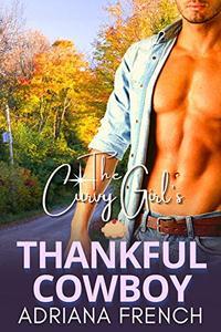 The Curvy Girl's Thankful Cowboy: A BBW, Second Chance, Thanksgiving Romance