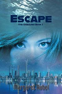 Escape: The Unbowed Book 1