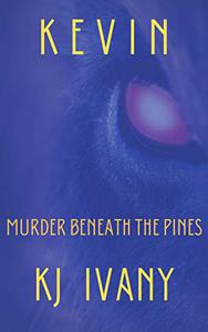 Kevin : Murder Beneath the Pines