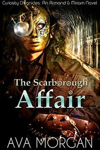 The Scarborough Affair: An Armand & Miriam Novel