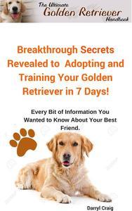 The Ultimate Golden Retriever Handbook