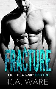 Fracture: A DeLuca Family Novel