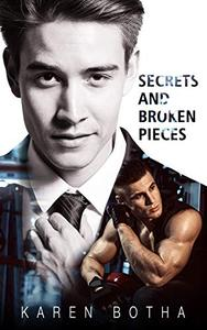 Secrets and Broken Pieces. : An MM story of romantic love.