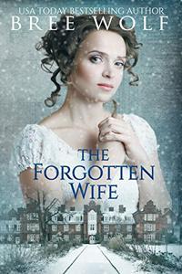The Forgotten Wife: A Regency Romance