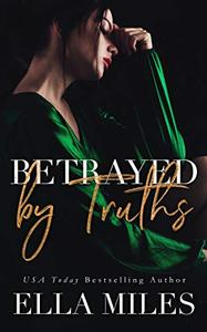 Betrayed by Truths