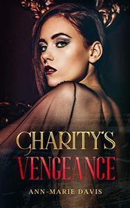 Charity's Vengeance : A Dark Mafia Romance