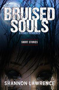 Bruised Souls & Other Torments: Short Stories