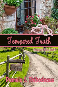 Tempered Truth: Tempered Series (Edgy Inspirational) Book 5