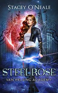 Steel Rose: Van Helsing Academy