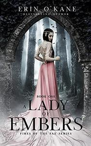 A Lady of Embers: Fires of the Fae series: Book One