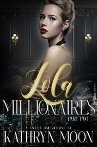 Lola & the Millionaires: Part Two