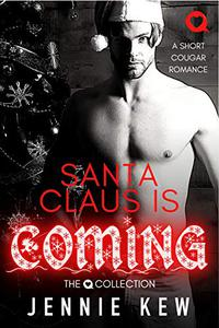 Santa Claus Is Coming: A Short Cougar Romance