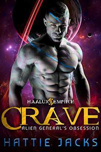 Crave: Alien General's Obsession
