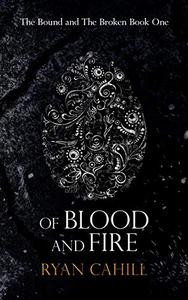 Of Blood And Fire: An Epic Fantasy Adventure