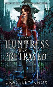 A Huntress Betrayed
